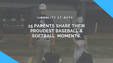 15 Parents Share Their Proudest Baseball & Softball Moments.