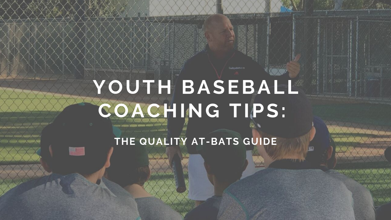 Youth Baseball Coaching Tips: The Quality At-Bats Guide